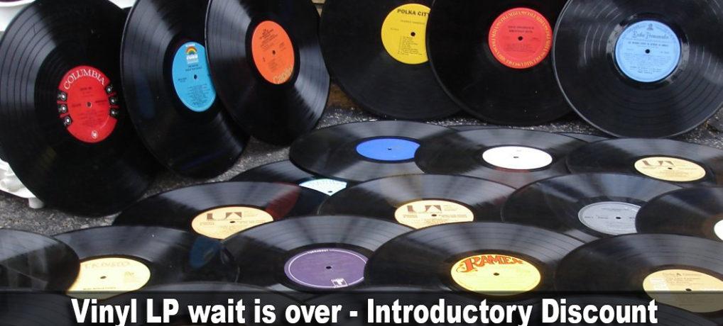 Vinyl LP wait is over – Introductory Discount