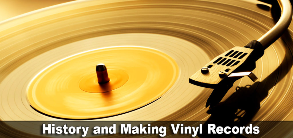 History And Making Vinyl Records