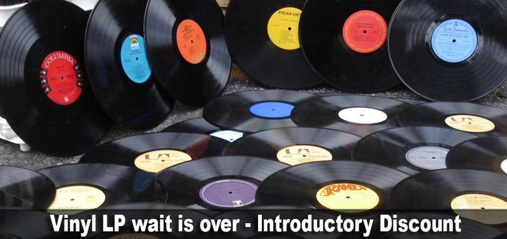 Vinyl LP wait is over - Introductory Discount