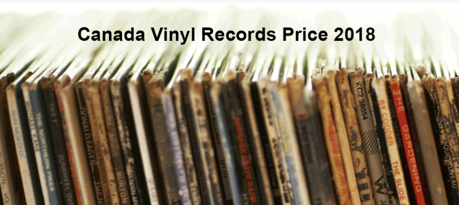 Canada Vinyl Records Price 2018