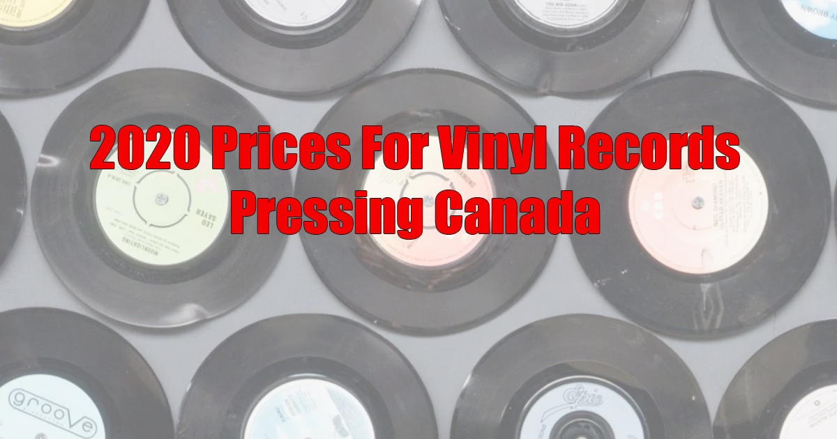 2020 Prices For vinyl records pressing Canada