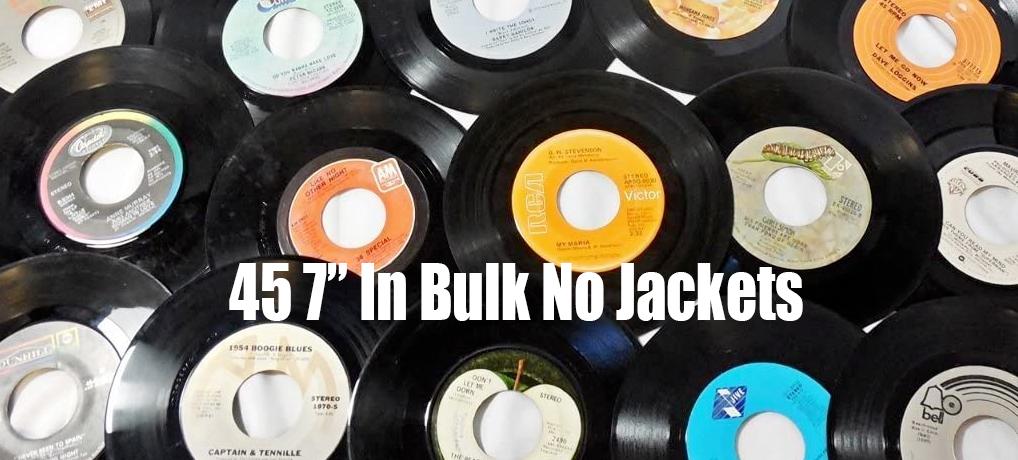 45 Records 7″ In Bulk – No Jackets
